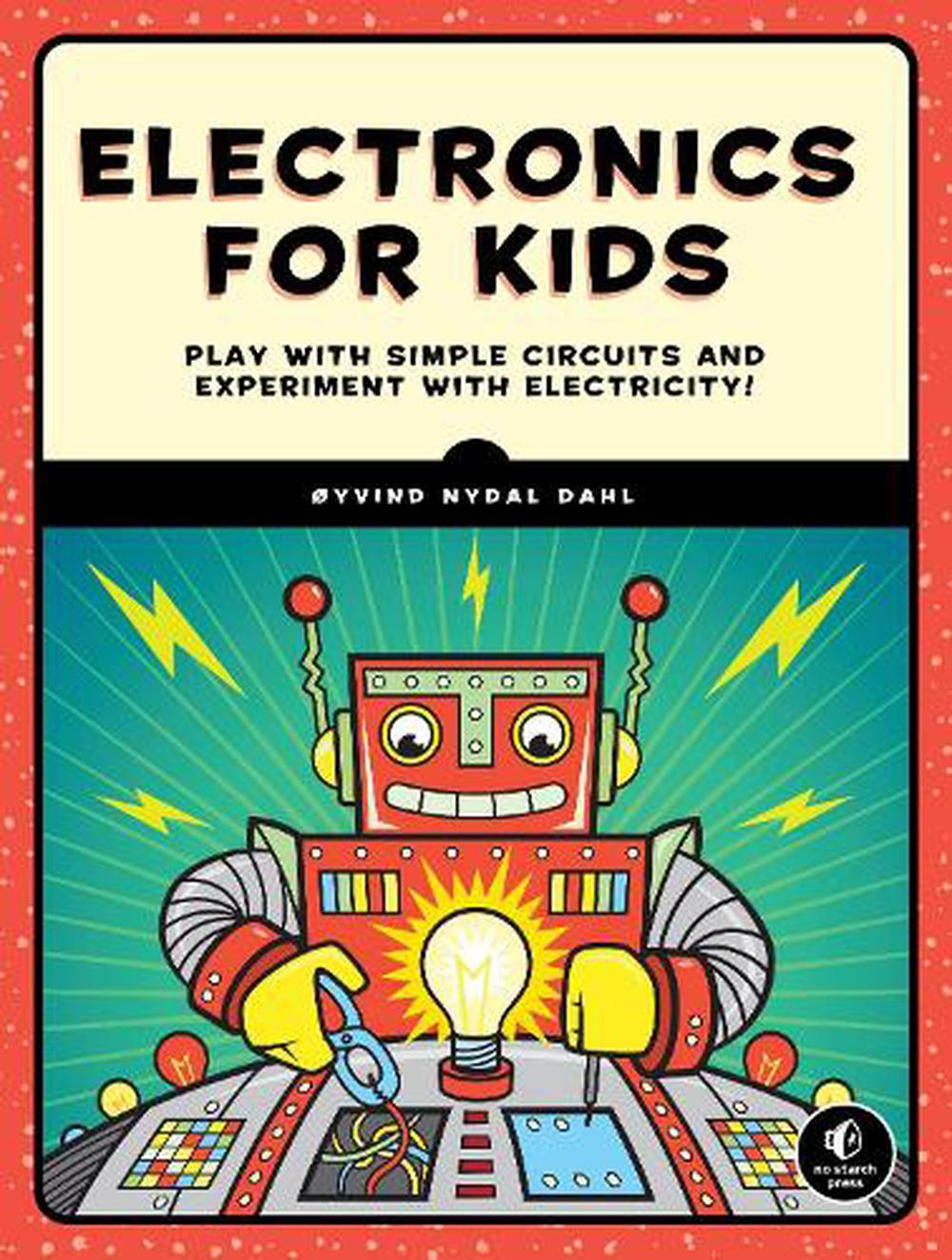 Electronics For Kids Play With Simple Circuits And Experiment Electronic Electricity