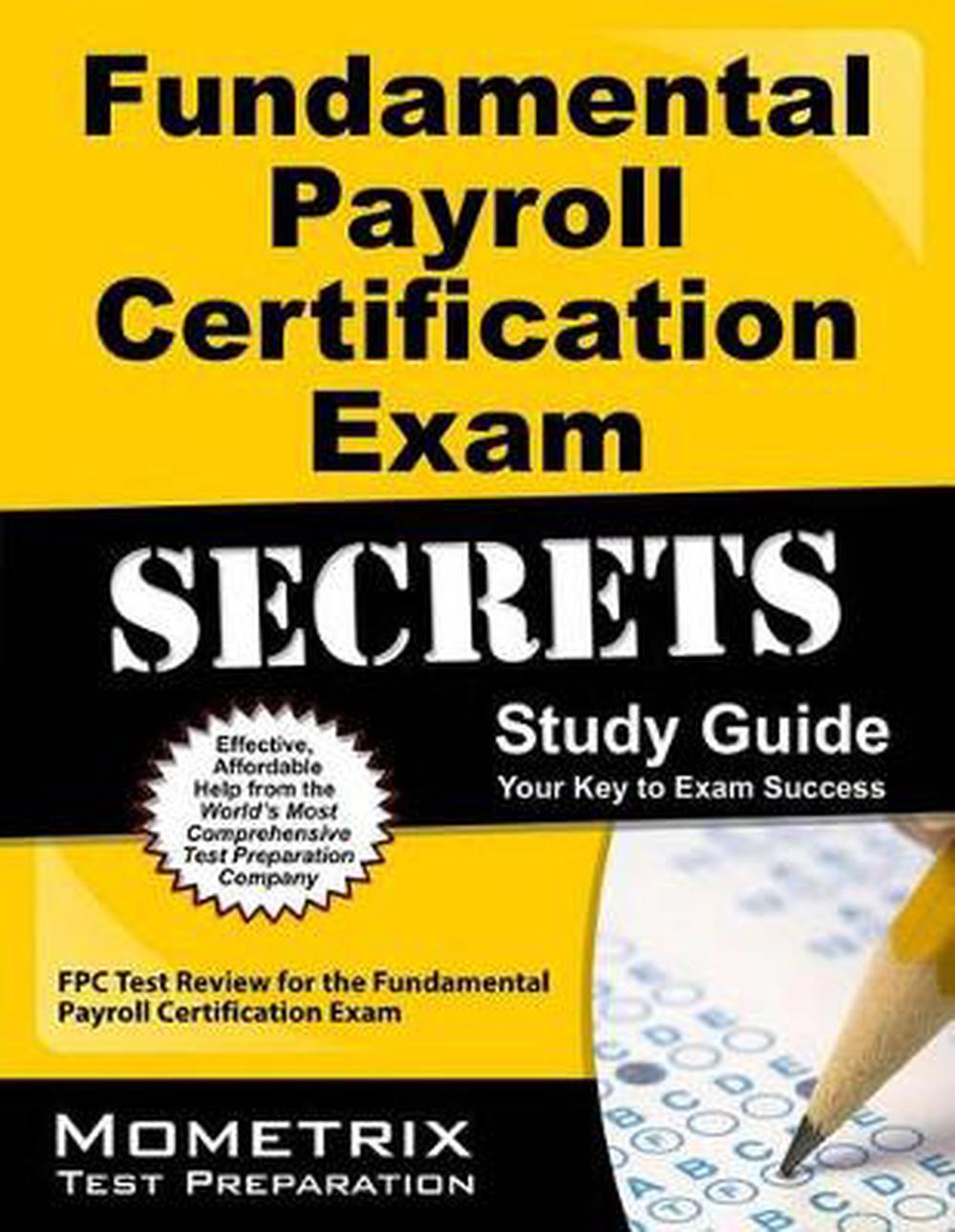 Fundamental Payroll Certification Exam Secrets Study Guide Fpc Test