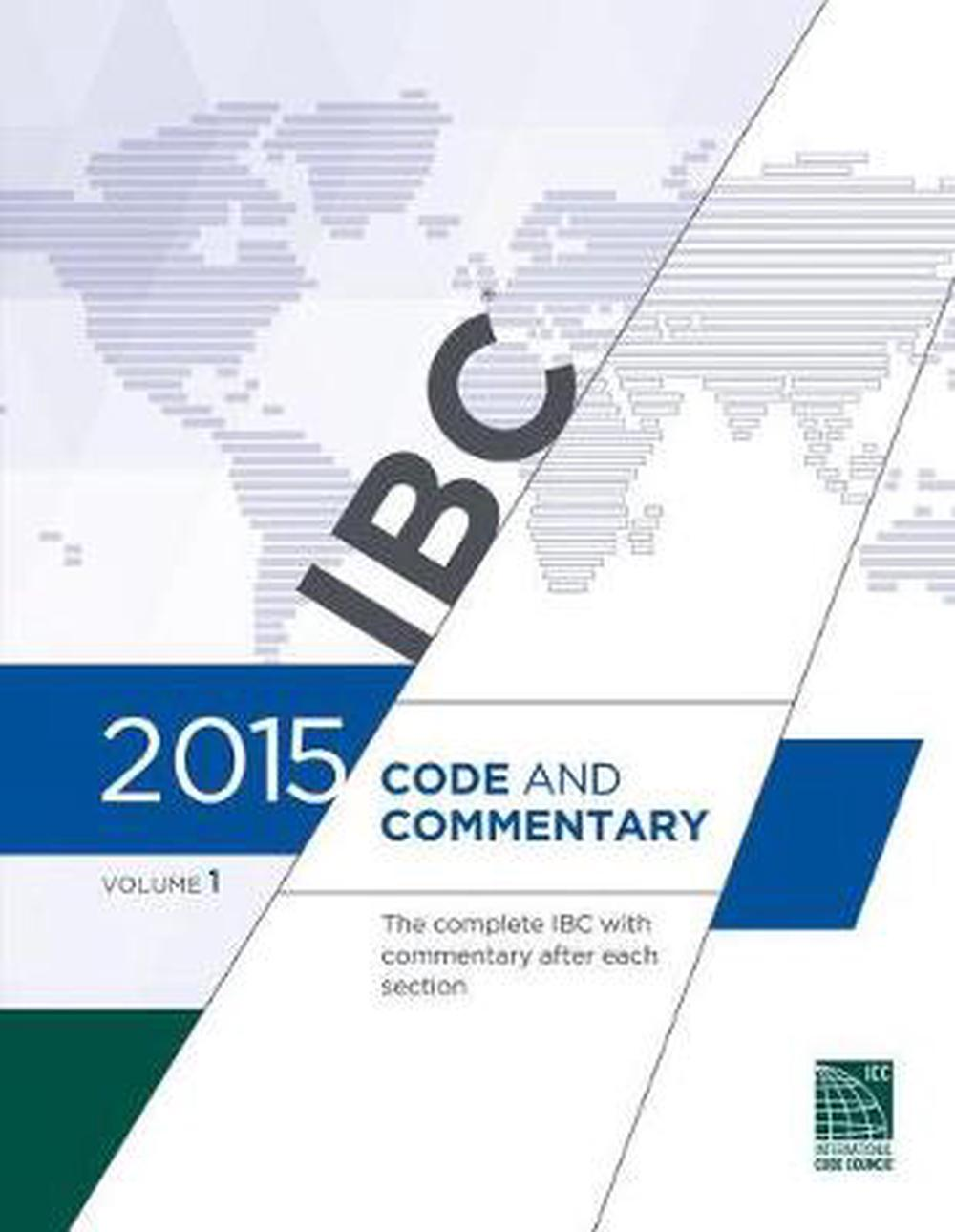 2015 International Building Code Commentary, Volume 1. by International  Code Council