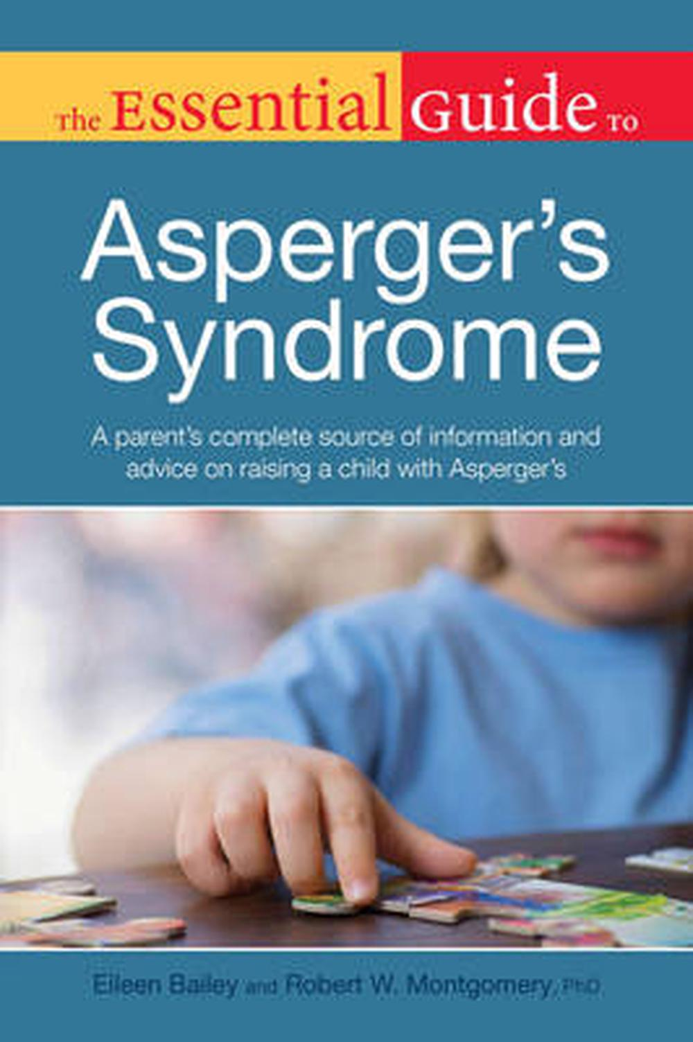 The Essential Guide To Asperger S Syndrome A Parent S border=
