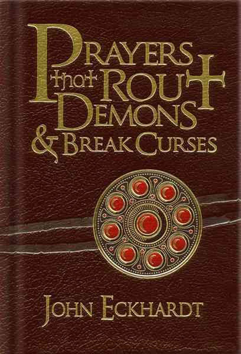 prayers that rout demons & break curses by john eckhardt (english