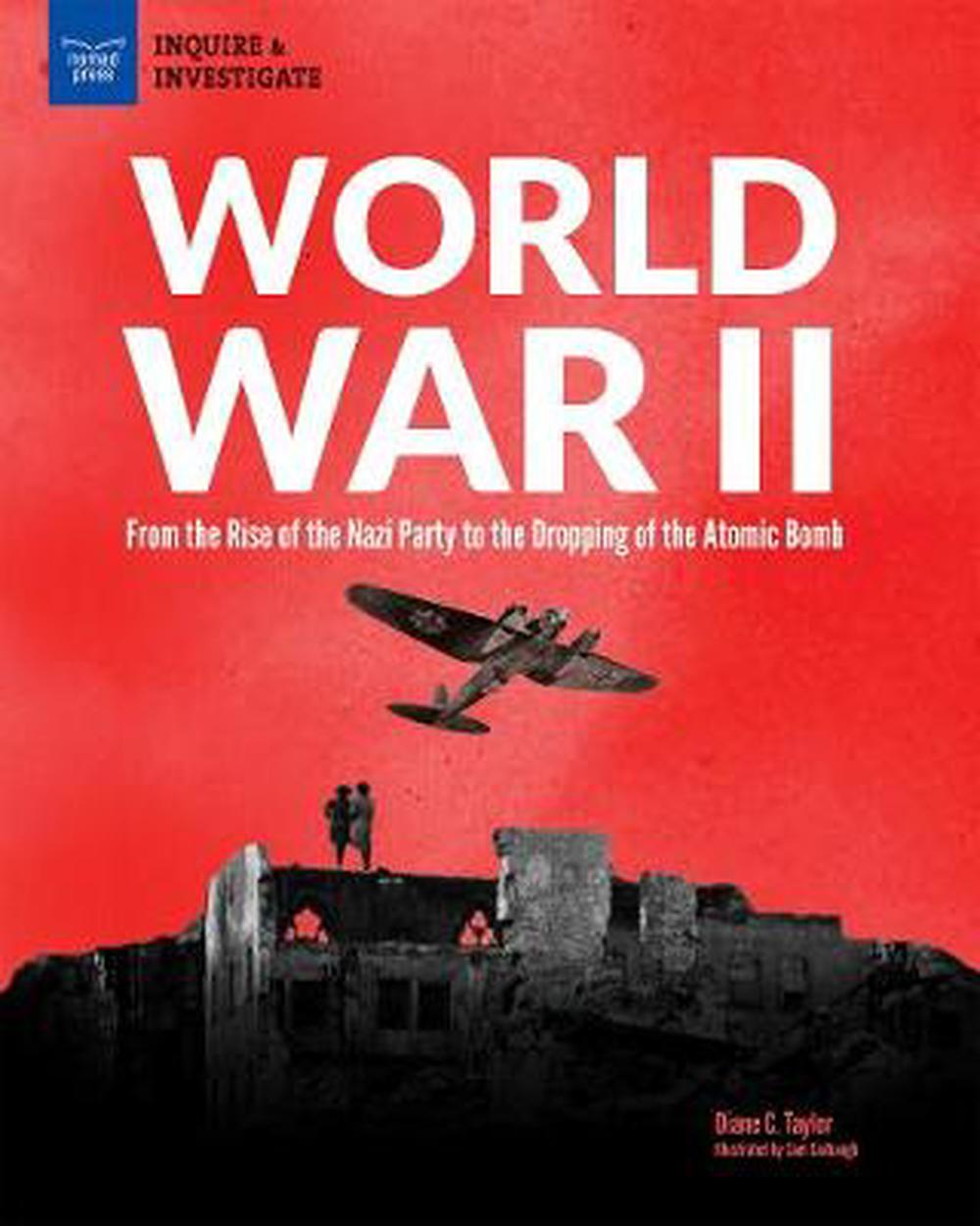World War II: From the Rise of the Nazi Party to the ...