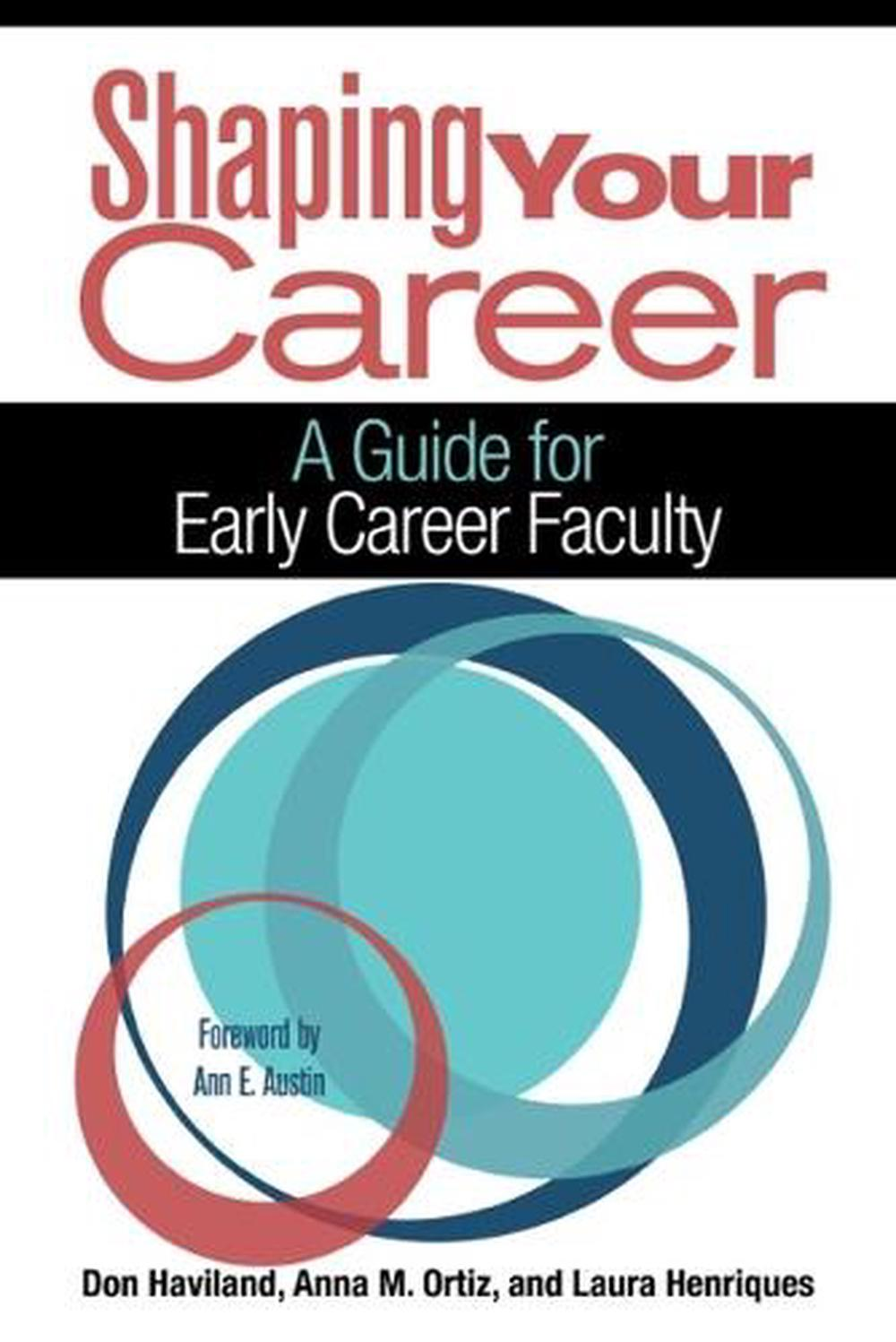 Shaping Your Career: A Guide for Early Career Faculty by Don Haviland Hardcover