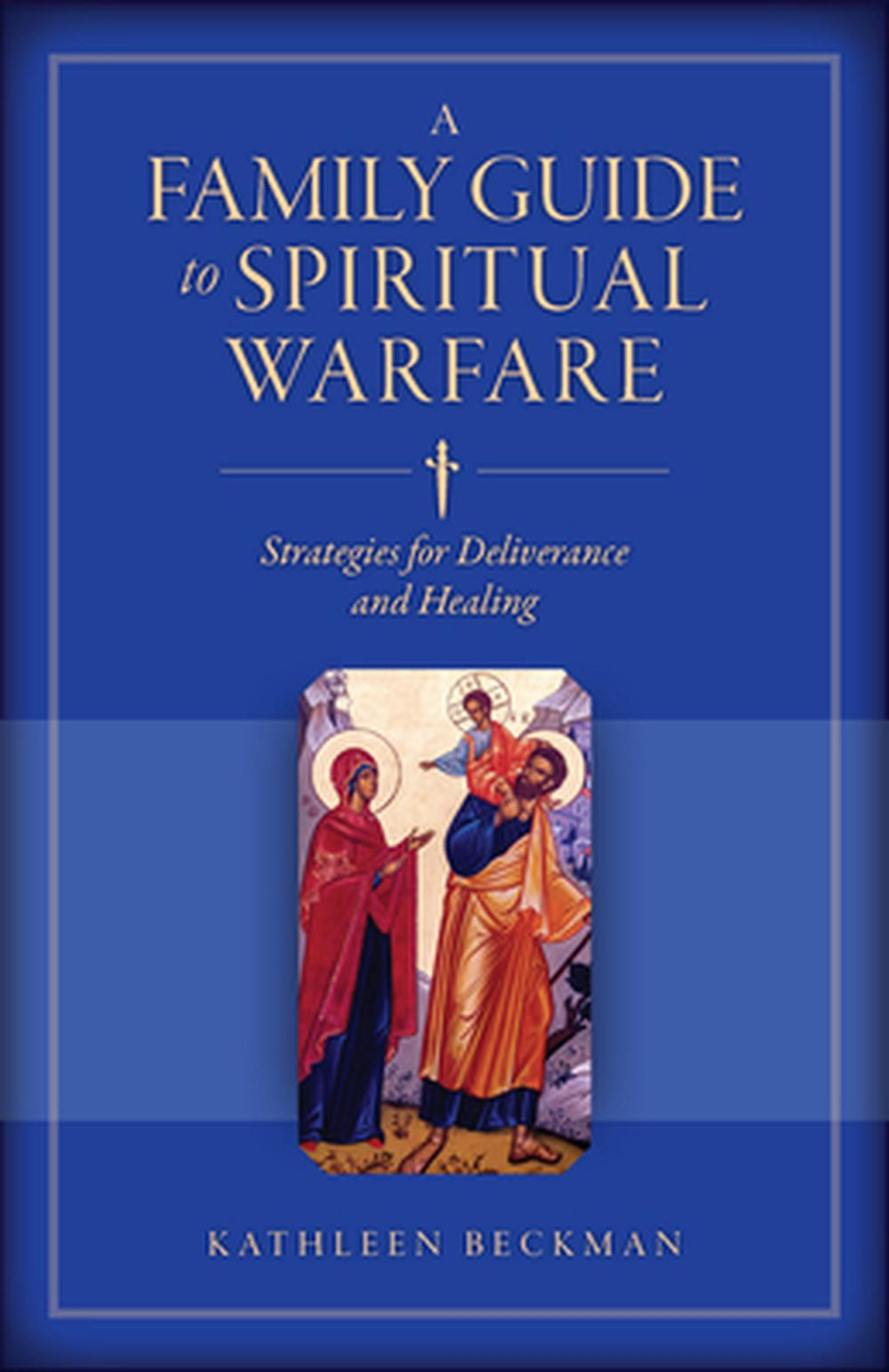 A Family Guide To Spiritual Warfare Strategies For Manual Guide
