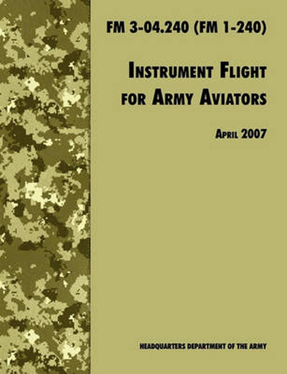 instrument flight for army aviators the official u s army field rh ebay com army field manual 101-5-1 army field manual 19-30