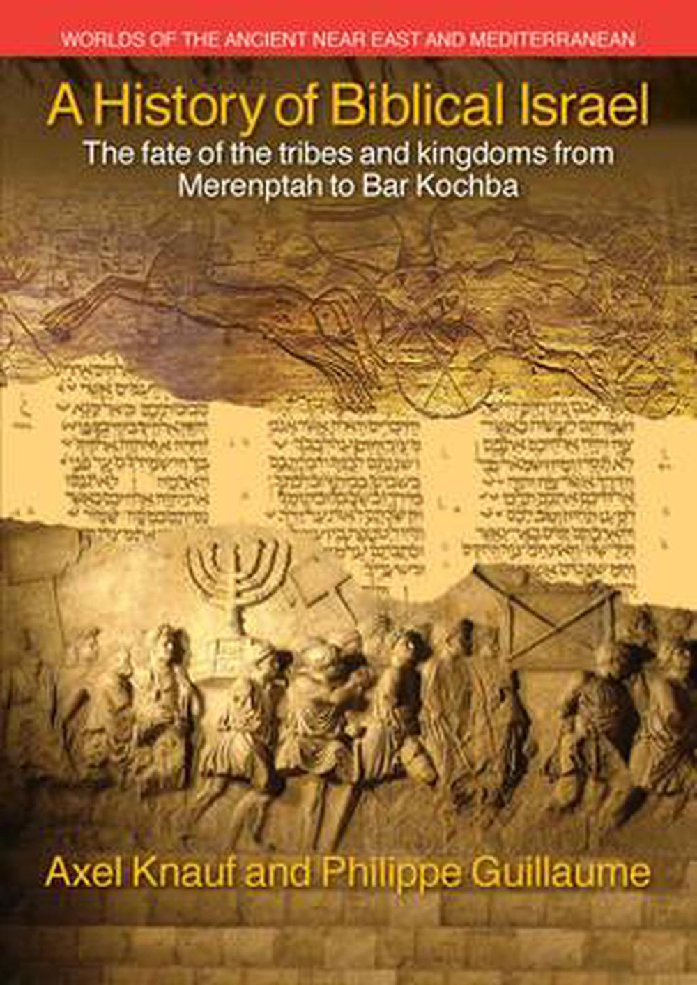 history of biblical israel by philippe guillaume  english
