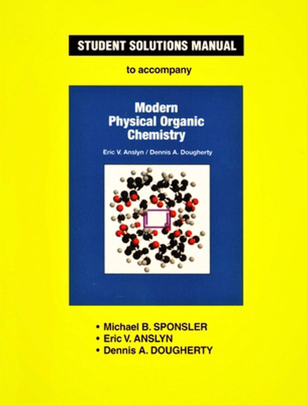 Anslyn & Dougherty's Modern Physical Organic Chemistry Student Solutions  Manual