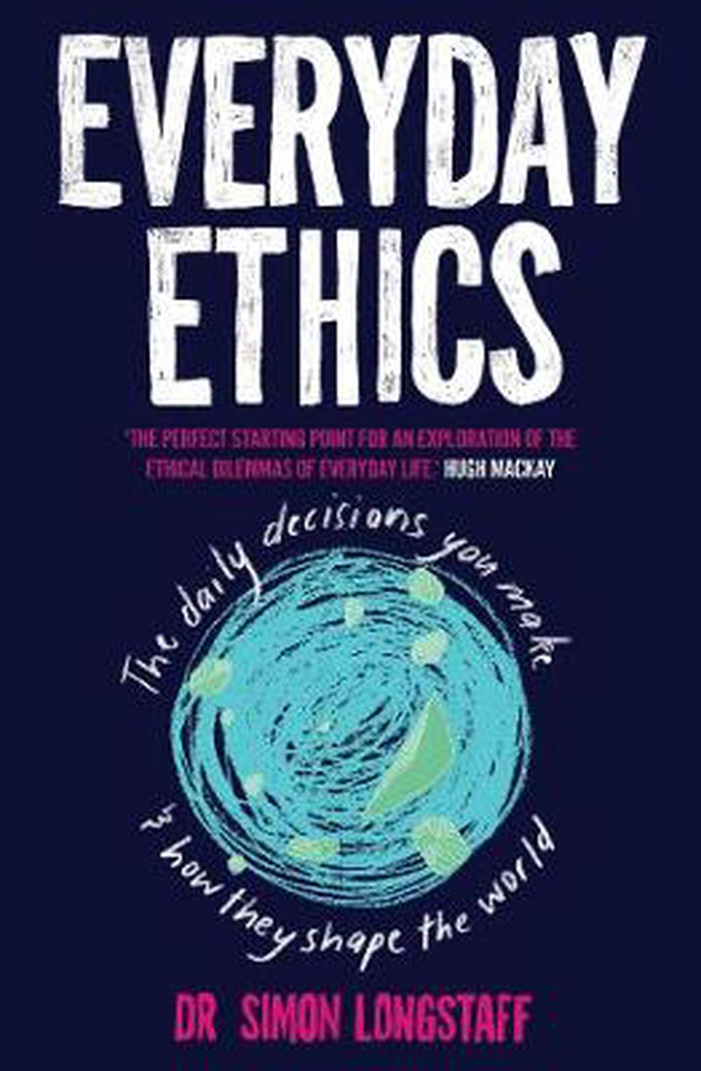 Everyday Ethics by Simon Longstaff Paperback Book Free Shipping!