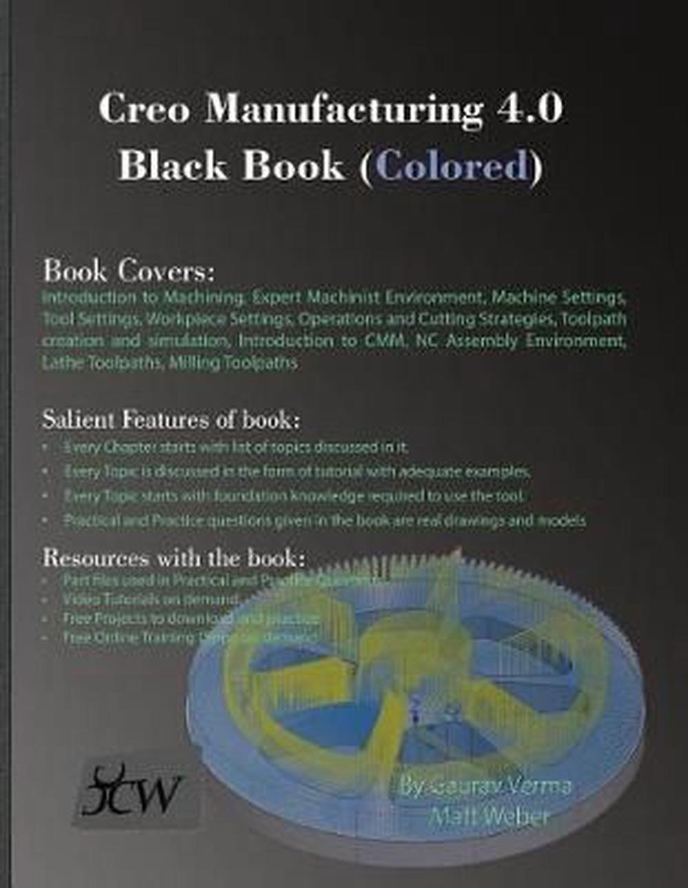 Details about Creo Manufacturing 4 0 Black Book (Colored) by Gaurav Verma  (English) Paperback