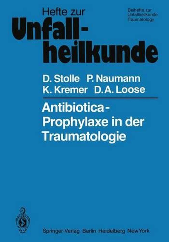 Antibiotica-Prophylaxe in Der Traumatologie by Dieter Stolle (German) Paperback