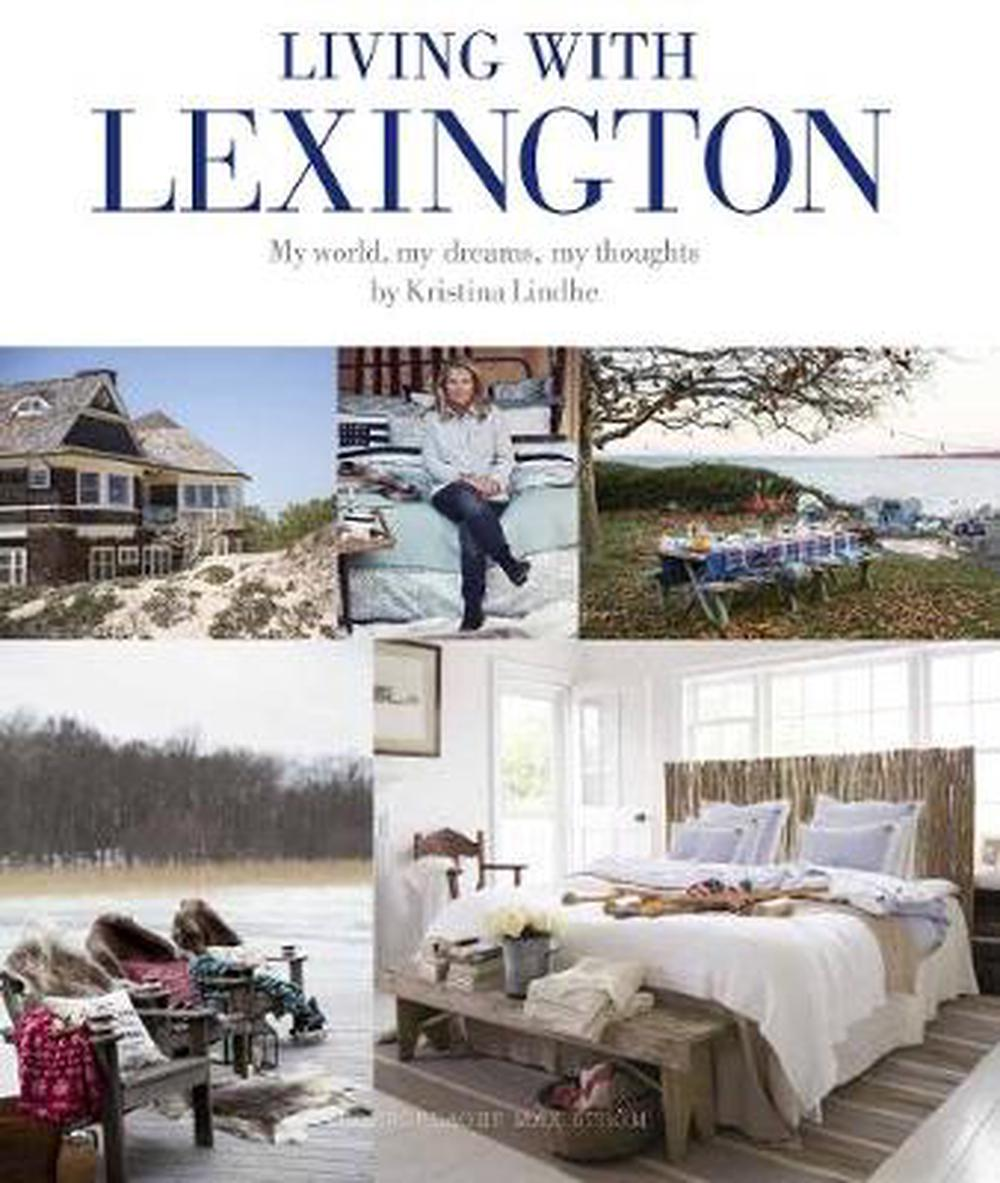 Living With Lexington: My World. My Dreams, My Thoughts by Kristina Lindhe Hardc