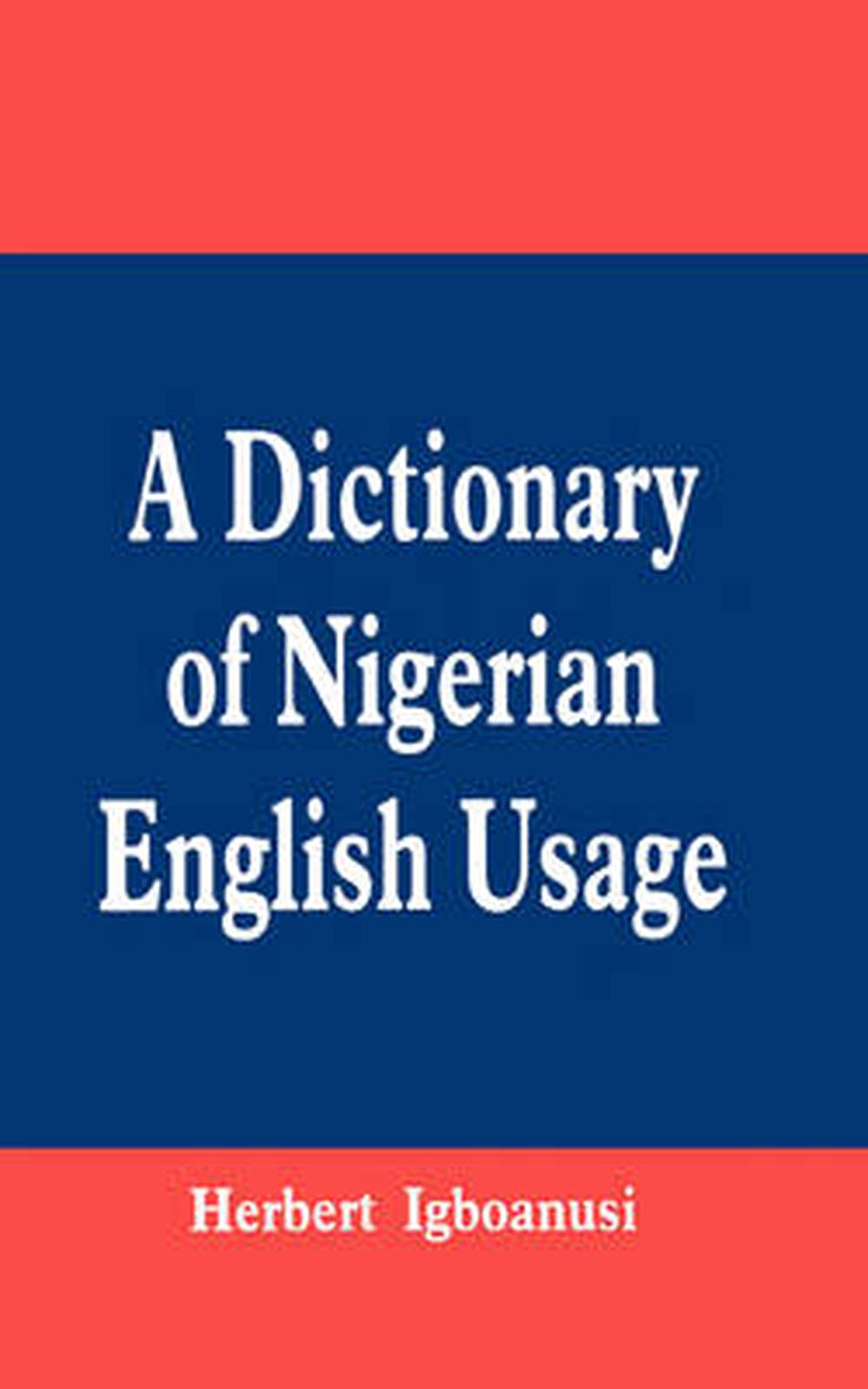 Details about A Dictionary of Nigerian English Usage by Herbert Igboanusi ( English) Paperback