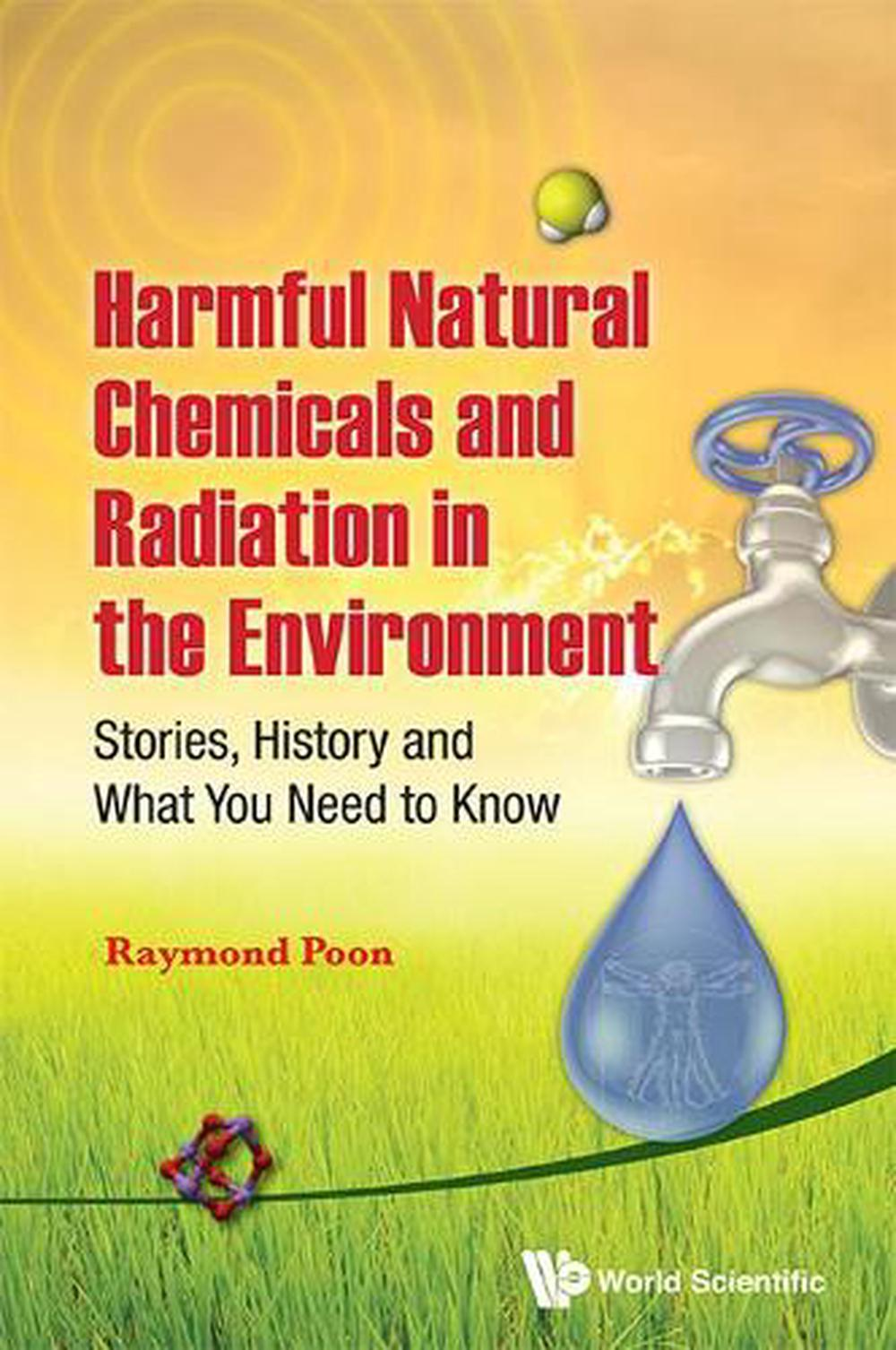 Harmful Natural Chemicals and Radiation in the Environment: Stories, History and
